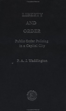 9781857282269: Liberty And Order: Public Order Policing In A Capital City