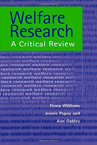 Welfare Research: A Critique Of Theory And Method (Social Research Today) (1857282698) by Ann Oakley