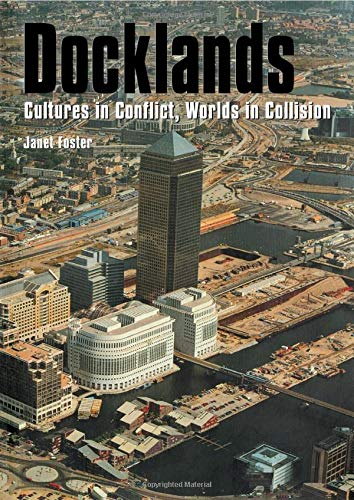 Docklands Cultures in Conflict, Worlds in Collision