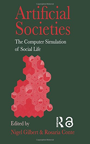 Artificial Societies : The Computer Simulation of Social Life: Conte, Rosaria