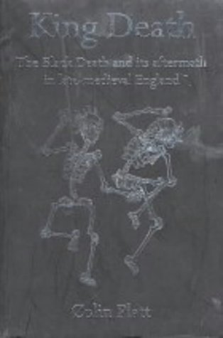 9781857283143: King Death: Black Death and Its Aftermath in Late-medieval England