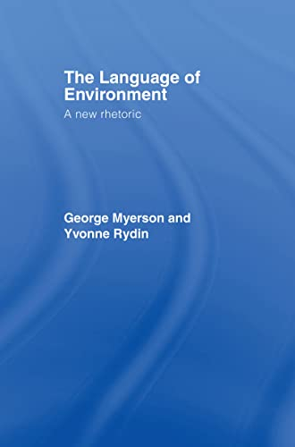 The Language of Environment: A New Rhetoric: George Myerson~Yvonne Rydin