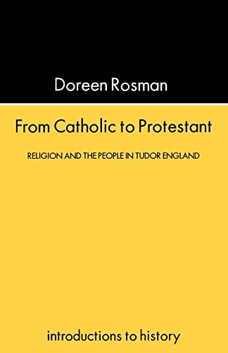 9781857284331: From Catholic To Protestant: Religion and the People in Tudor and Stuart England (Introductions to History)