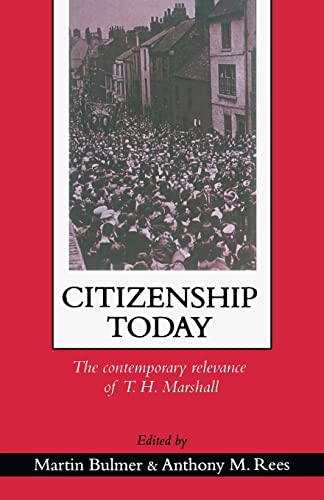 9781857284720: Citizenship Today: The Contemporary Relevance Of T.H. Marshall