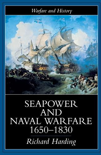 9781857284782: Seapower and Naval Warfare, 1650-1830 (Warfare and History)