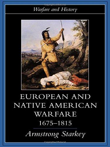 9781857285543: European and Native American Warfare 1675-1815 (Warfare and History)