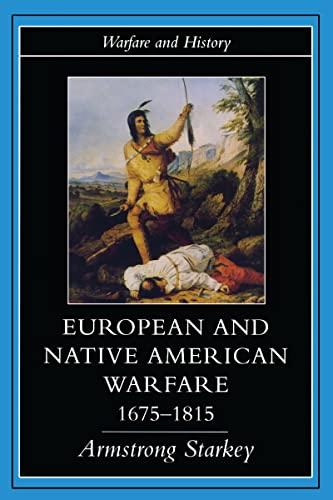 9781857285550: European and Native American Warfare 1675-1815(Warfare & History)