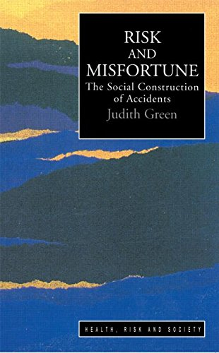 Risk & Misfortune (Health, Risk and Society): Green, Judith