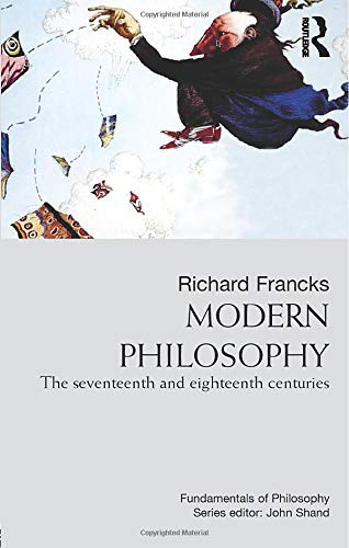 Modern Philosophy: The Seventeenth And Eighteenth Centuries (1857285654) by Richard Francks