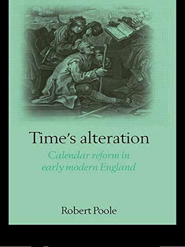 9781857286229: Time's Alteration: Calendar Reform In Early Modern England