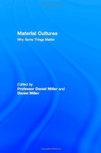 9781857286854: Material Cultures: Why Some Things Matter (Consumption & Space)