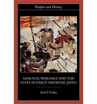 9781857287486: Samurai, Warfare & the State in Early Medieval Japan