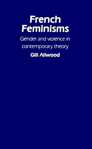 9781857288025: French Feminisms: Gender And Violence In Contemporary Theory (Gender, Change & Society)