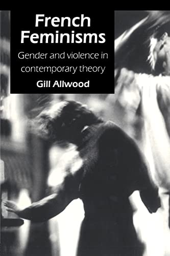 9781857288032: French Feminisms: Gender And Violence In Contemporary Theory (Gender, Change and Society Series)