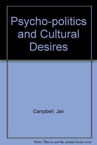Psycho-Politics And Cultural Desires: Campbell, Jan