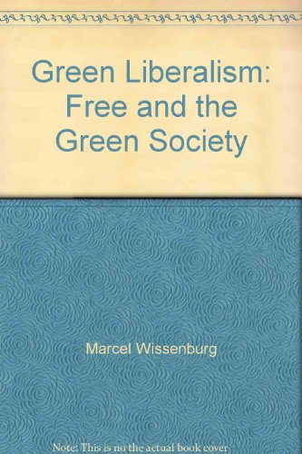 9781857288483: Green Liberalism: The Free And The Green Society