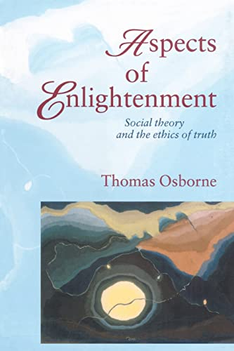 9781857288537: Aspects Of Enlightenment: Social Theory And The Ethics Of Truth