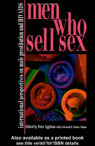 9781857288629: Men Who Sell Sex: International Perspectives on Male Prostitution and HIV/AIDS (Social Apsects of AIDS)
