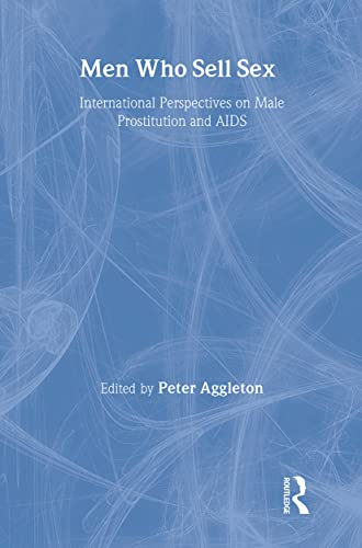 9781857288636: Men Who Sell Sex: International Perspectives on Male Prostitution and HIV/AIDS (Social Aspects of AIDS)