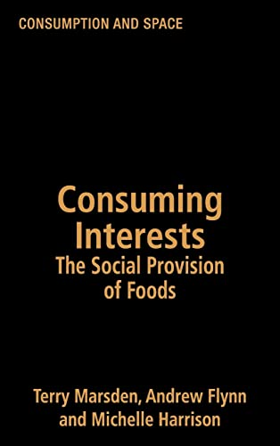 9781857288995: Consuming Interests: The Social Provision of Foods: The Social Provision of Food Choice (Consumption & Space)