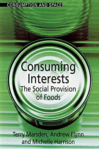 9781857289008: Consuming Interests: The Social Provision of Foods: The Social Provision of Food Choice (Consumption & Space)