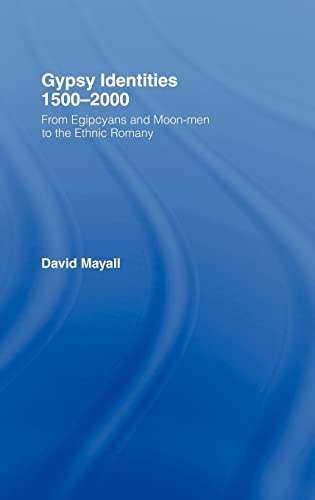 9781857289602: Gypsy Identities 1500-2000: From Egipcyans and Moon-men to the Ethnic Romany