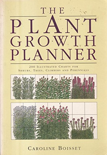 9781857320930: The Plant Growth Planner: 200 Illustrated Charts for Shrubs, Trees, Climbers and Perennials