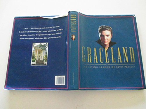 GRACELAND: THE LIVING LEGACY OF ELVIS PRESLEY.: No author.