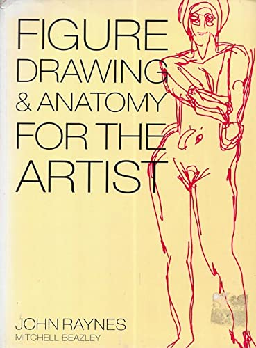 Figure Drawing and Anatomy: Raynes, John