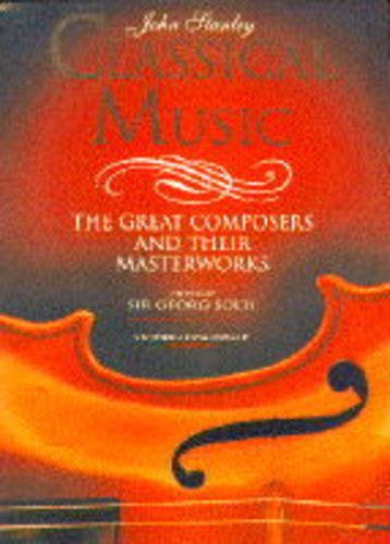 9781857323436: Classical Music: The Great Composers and Their Masterworks