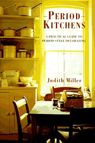 Period Companions - Kitchens: A Practical Guide to Period-style Decorating