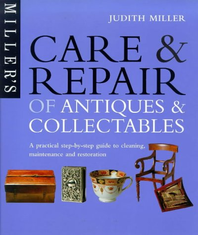 9781857324273: The Care & Repair of Antiques