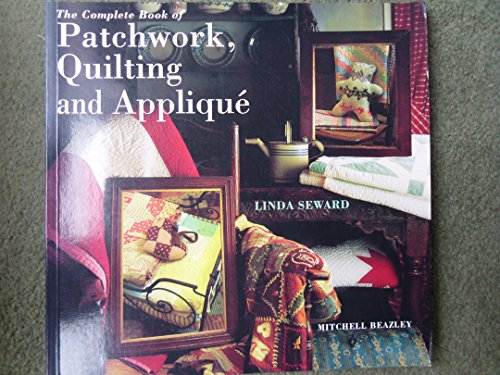 9781857324419: The Complete Book of Patchwork, Quilting and Applique