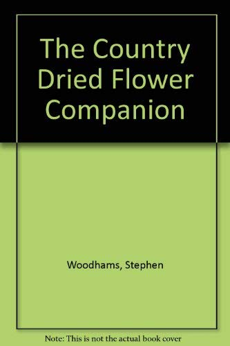 9781857324518: The Country Dried Flower Companion