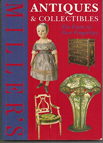 Miller's: Antiques & Collectibles: The Facts At Your Fingertips: Mitchell Beazley ...