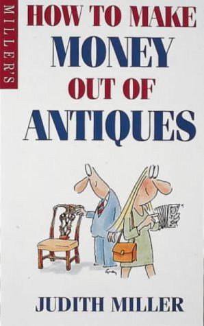 9781857325843: How to Make Money Out of Antiques