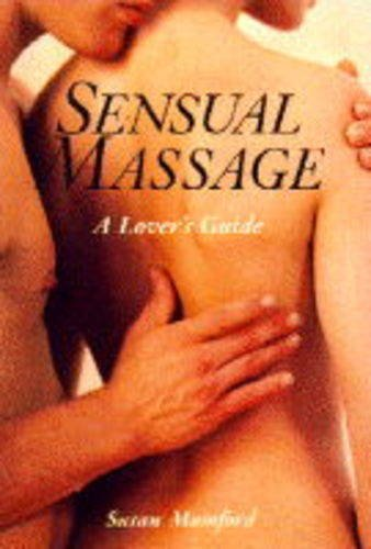 9781857326123: The Sensual Touch: Lovers' Guide to Massage: A Lovers' Guide