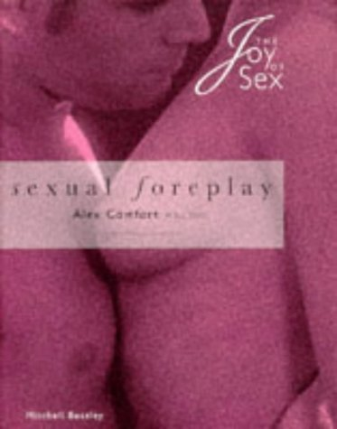Sexual Foreplay (The Joy of Sex Pillow Book Series): Comfort, Alex