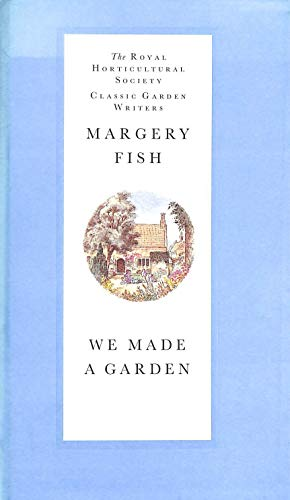 9781857326932: We Made a Garden (The Royal Horticultural Society Classic Garden Writers)