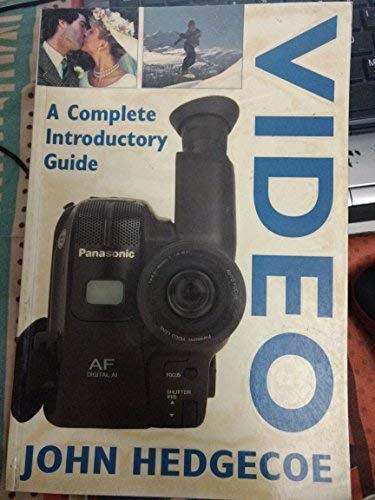 9781857327199: Hedgecoe on Video: A Complete Creative and Technical Guide to Making Videos