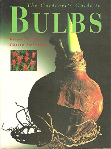 The Gardener's Guide to Bulbs (1857327446) by Mathew, Brian; Swindells, Philip; Matthew, Brian