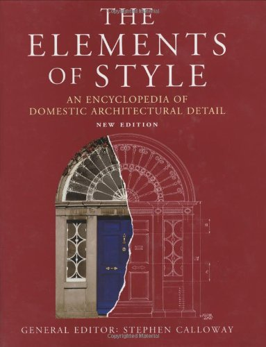 The Elements of Style: An Encyclopedia of Domestic Architectural Detail: Calloway, Stephen (ed)