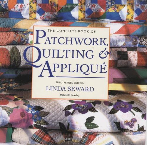 9781857328561: The Complete Book of Patchwork, Quilting & Applique