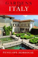 9781857328967: Gardens Of Europe: Italy: A Touring Guide to Over 100 of the Best Gardens