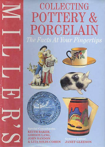 Miller's Collecting Pottery & Porcelain The Facts at Your Fingertips