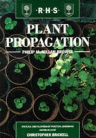 Plant Propagation (RHS Royal Horticultural Society's Encyclopaedia: Browse, P.D.A.McMillan