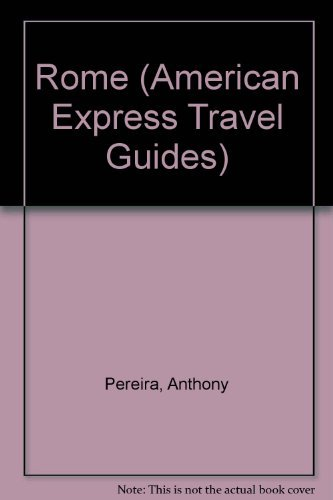 Rome (American Express Travel Guides): Pereira, Anthony