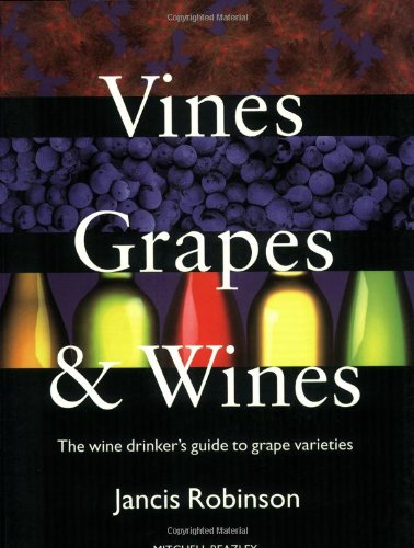9781857329995: Vines, Grapes & Wines: The Wine Drinker's Guide to Grape Varieties