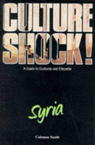 9781857331462: Culture Shock! Syria: A Guide to Customs and Etiquette [Idioma Inglés]