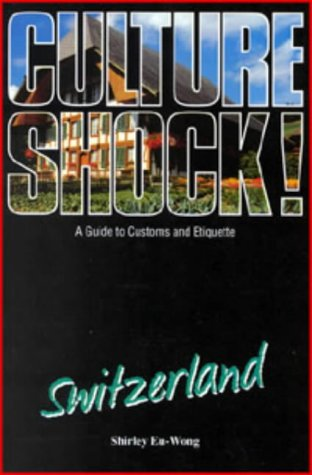 9781857331516: Culture Shock! Switzerland: A Guide to Customs and Etiquette